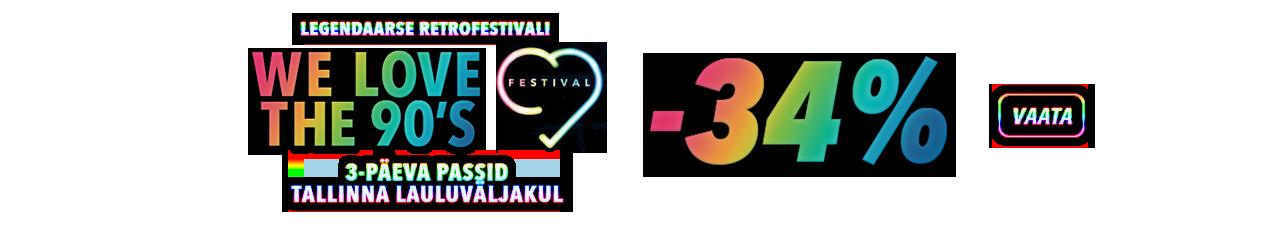 Legendaarse retrofestivali ''We Love the 90's'' 3-päeva passid Tallinna Lauluväljakul -34%